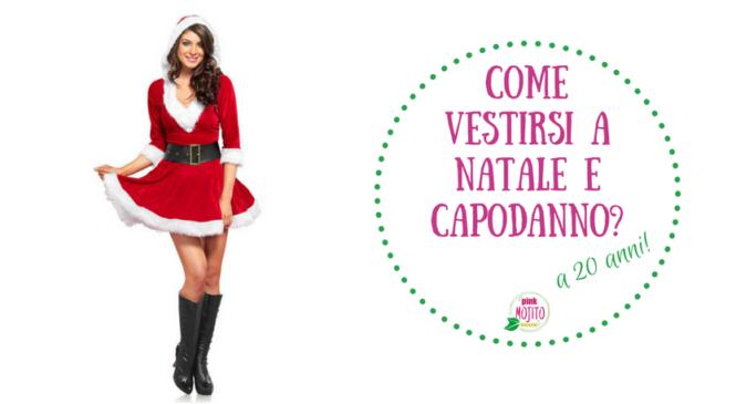 Come vestirsi a Natale e Capodanno?