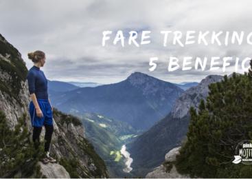 Trekking: i benifici che ti cambieranno la vita