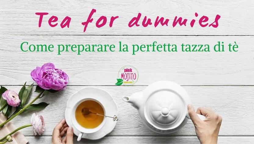 Come preparare la perfetta tazza di tè