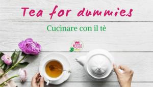 Tea for dummies_Usi del tè in cucina